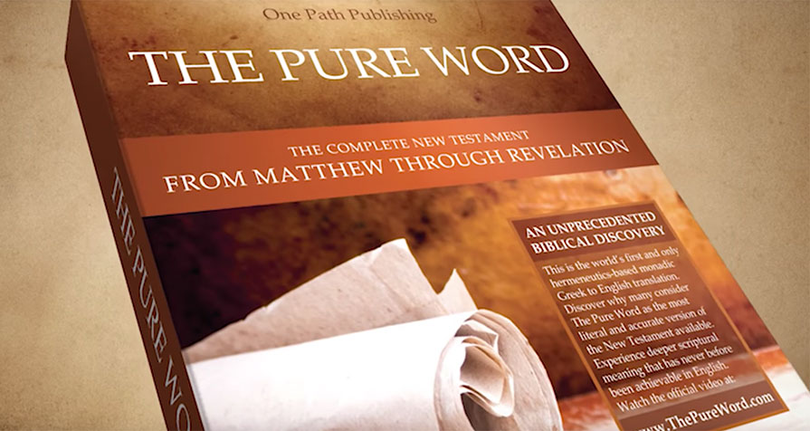 """Beware """"The Pure Word"""" New Testament! – Open Our Eyes, Lord!"""